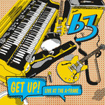 B3: Get Up! Live At The A-Trane (CD)